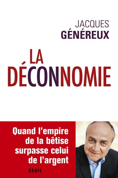 Jacques Généreux La Déconnomie