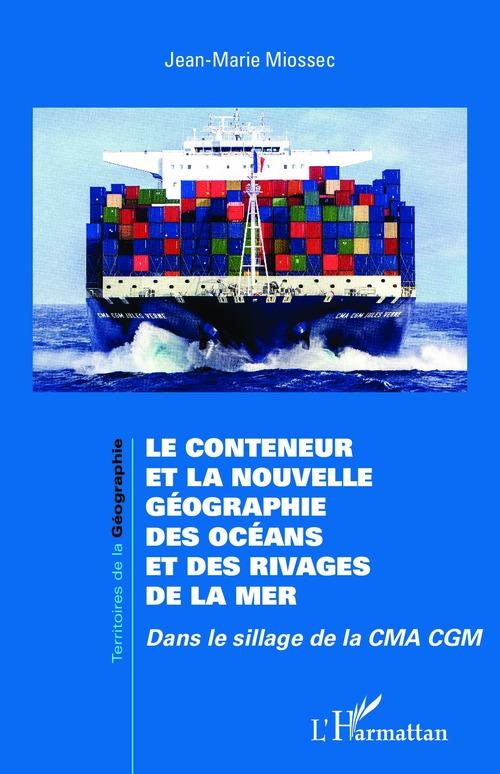 Jean-Marie Miossec Le conteneur et la nouvelle géographie des océans et des rivages de la mer