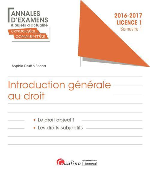 Sophie Druffin-Bricca Introduction générale au droit 2016-2017 - Licence 1 - Semestre 1 - 1e édition