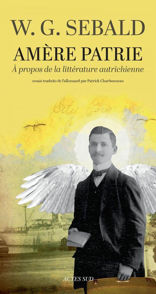 Amère patrie ; à propos de la littérature autrichienne