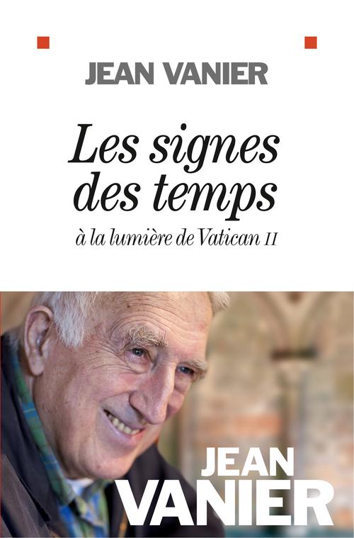 Jean Vanier Les Signes des temps