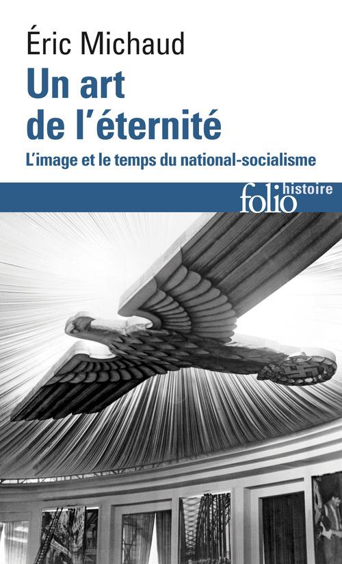 Un art de l'éternité ; l'image et le temps du national-socialisme