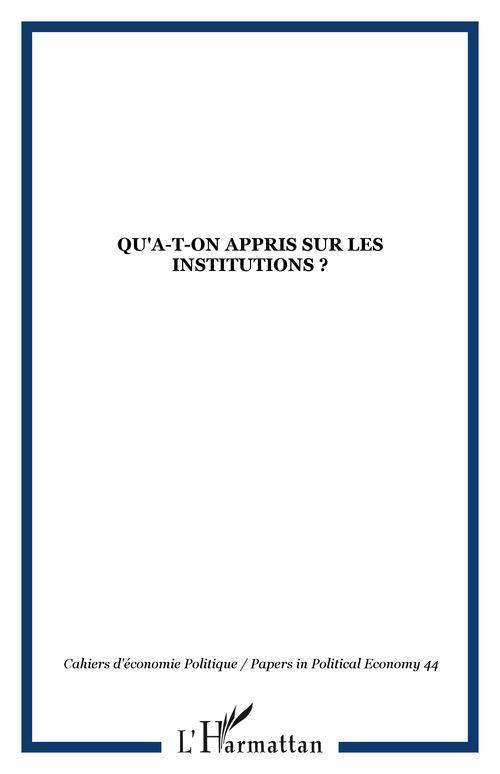 Cahiers D'Economie Politique Qu'a-t-on appris sur les institutions ?