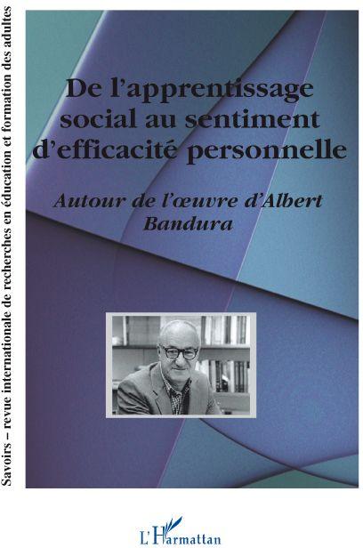 Revue Savoirs De l'apprentissage social au sentiment d'efficacité personnelle ; autour de l'oeuvre d'Albert Bandura