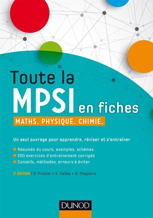 Daniel Fredon Toute la MPSI en fiches - 2ed - Maths, Physique, Chimie