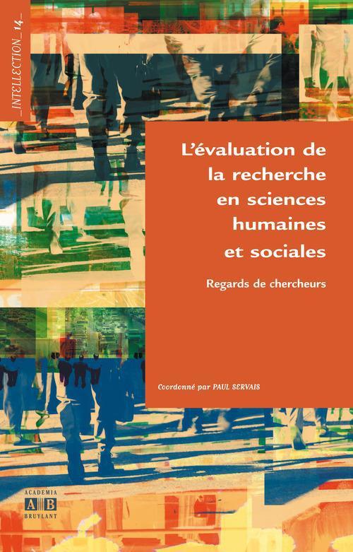 Paul Servais L'évaluation de la recherche en sciences humaines et sociales ; regards de chercheurs