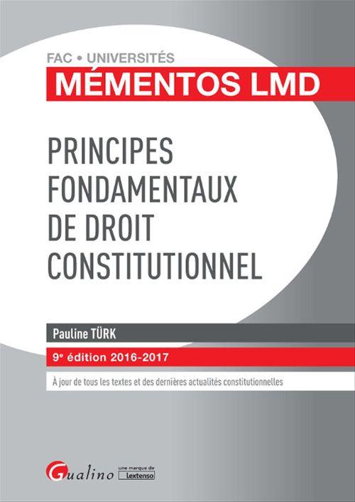 Pauline Türk Mémentos LMD - Principes fondamentaux de droit constitutionnel - 9e édition 2016-2017