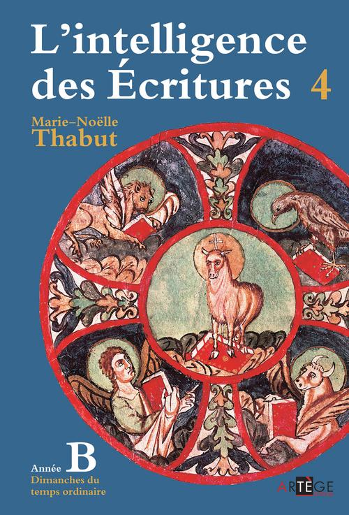 Marie-Noëlle Thabut Intelligence des écritures - Volume 4 - Année B