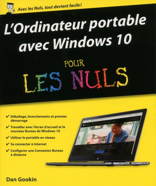 Dan GOOKIN L'ordinateur portable avec Windows 10 pour les Nuls