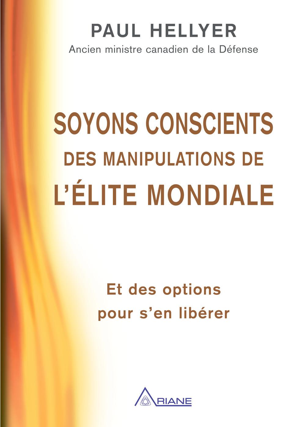 Paul Hellyer Soyons conscients des manipulations de l'élite mondiale