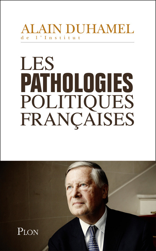Les pathologies politiques françaises