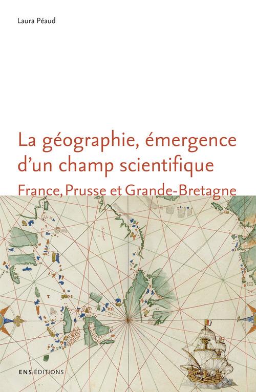 La géographie, émergence d´un champ scientifique