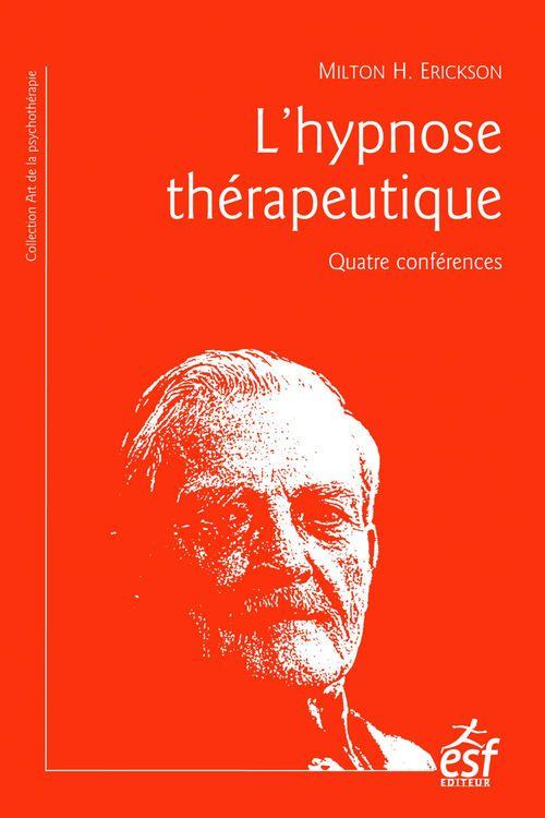 Milton H. ERICKSON L'Hypnose thérapeutique