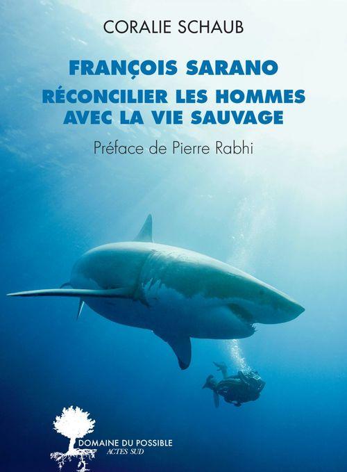 François Sarano : réconcilier les hommes avec la vie sauvage