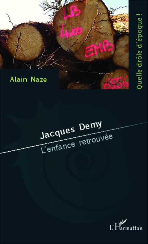 Jacques Demy ; l'enfance retrouvée
