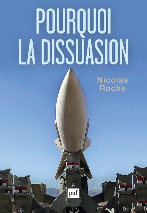 Nicolas Roche Pourquoi la dissuasion