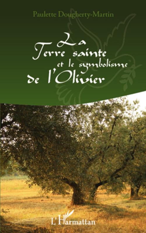 Paulette Dougherty-Martin La Terre sainte et le symbolisme de l'olivier