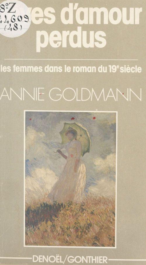 Rêves d'amour perdu : les femmes dans le roman du XIXe siècle