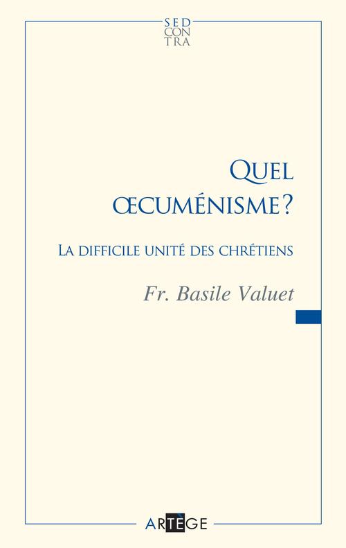 Basile Valuet Quel oecuménisme ?