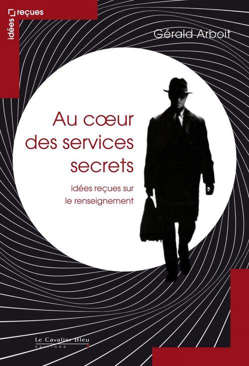 Gérald Arboit Au coeur des services secrets