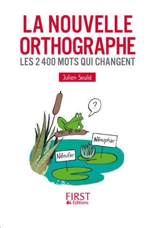 Julien SOULIE Petit livre de - La Nouvelle Orthographe
