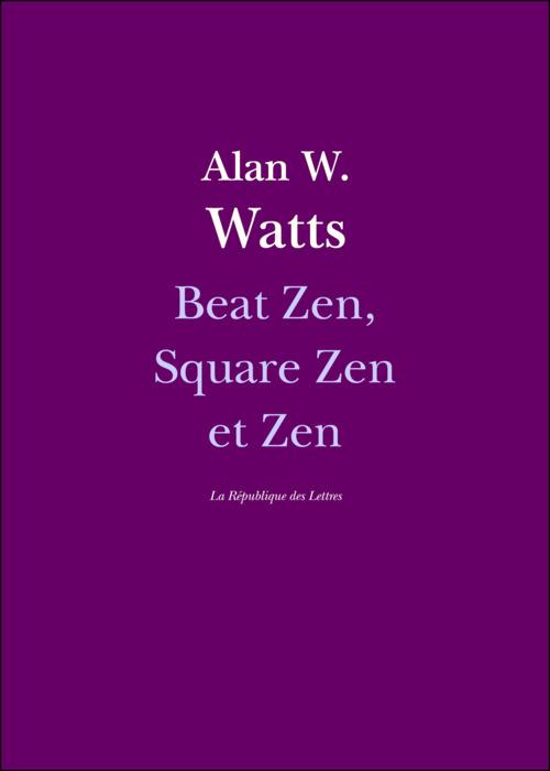 Beat Zen, Square Zen et Zen