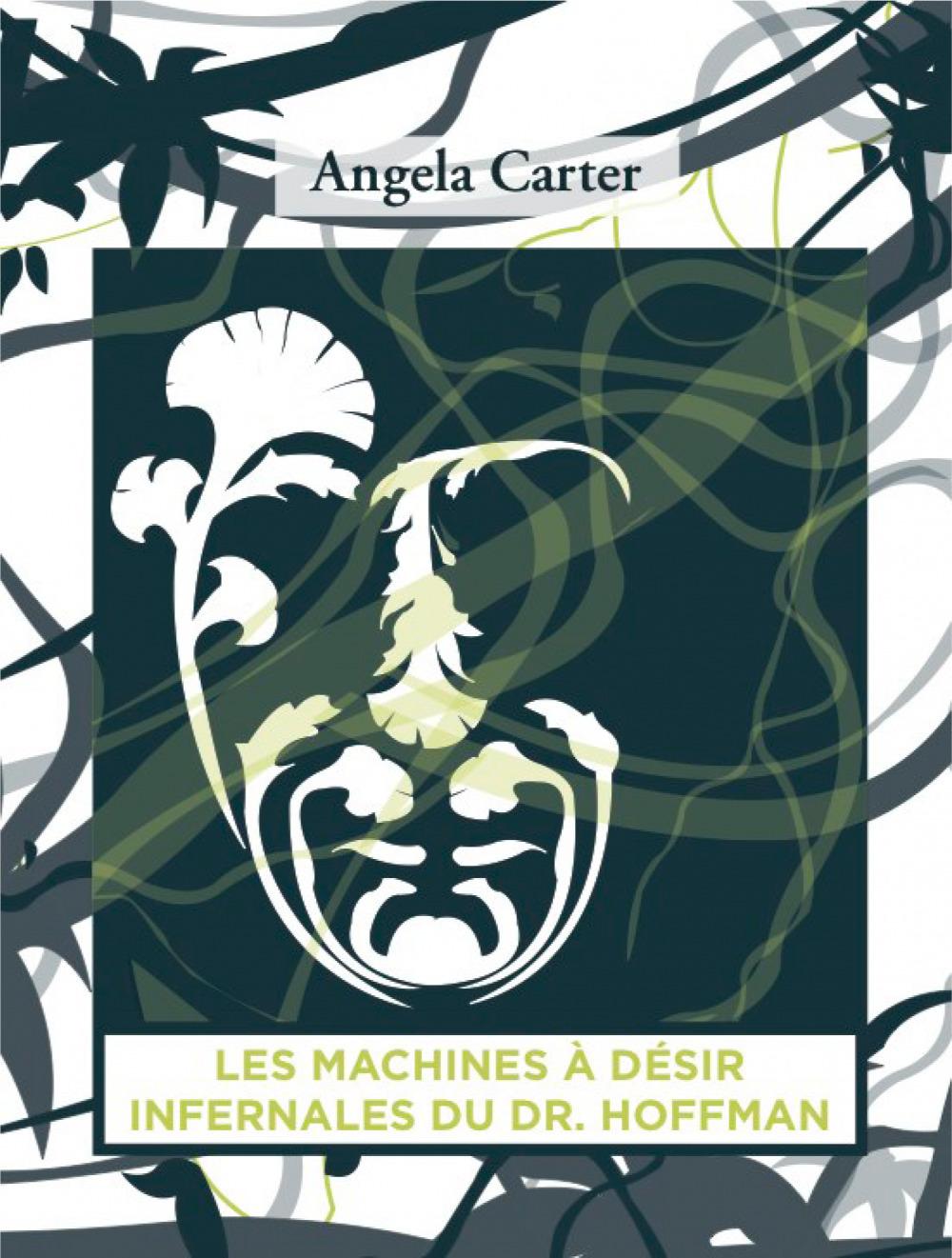 Angela CARTER Les Machines à désir infernales du Docteur Hoffman
