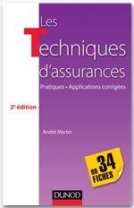 André Martin Les techniques d'assurances en 34 fiches - 2e éd.