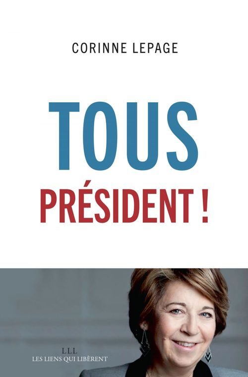 Corinne Lepage Tous président !