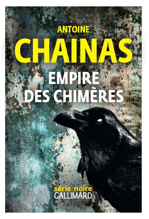 Antoine Chainas Empire des chimères