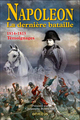 Napol�on ; la derni�re bataille ; 1814-1815 ; t�moignages