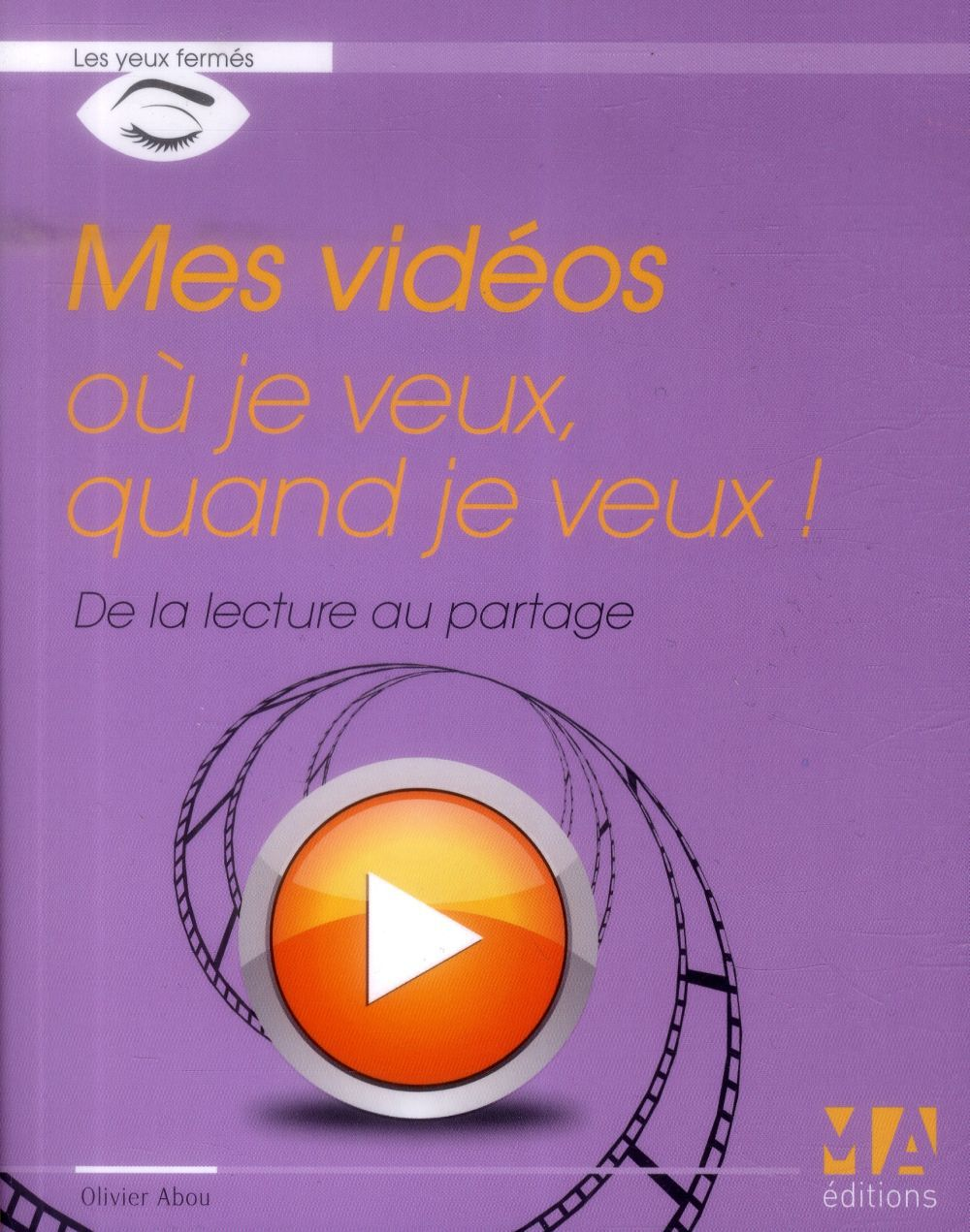 Olivier Abou Mes vidéos où je veux, quand je veux !