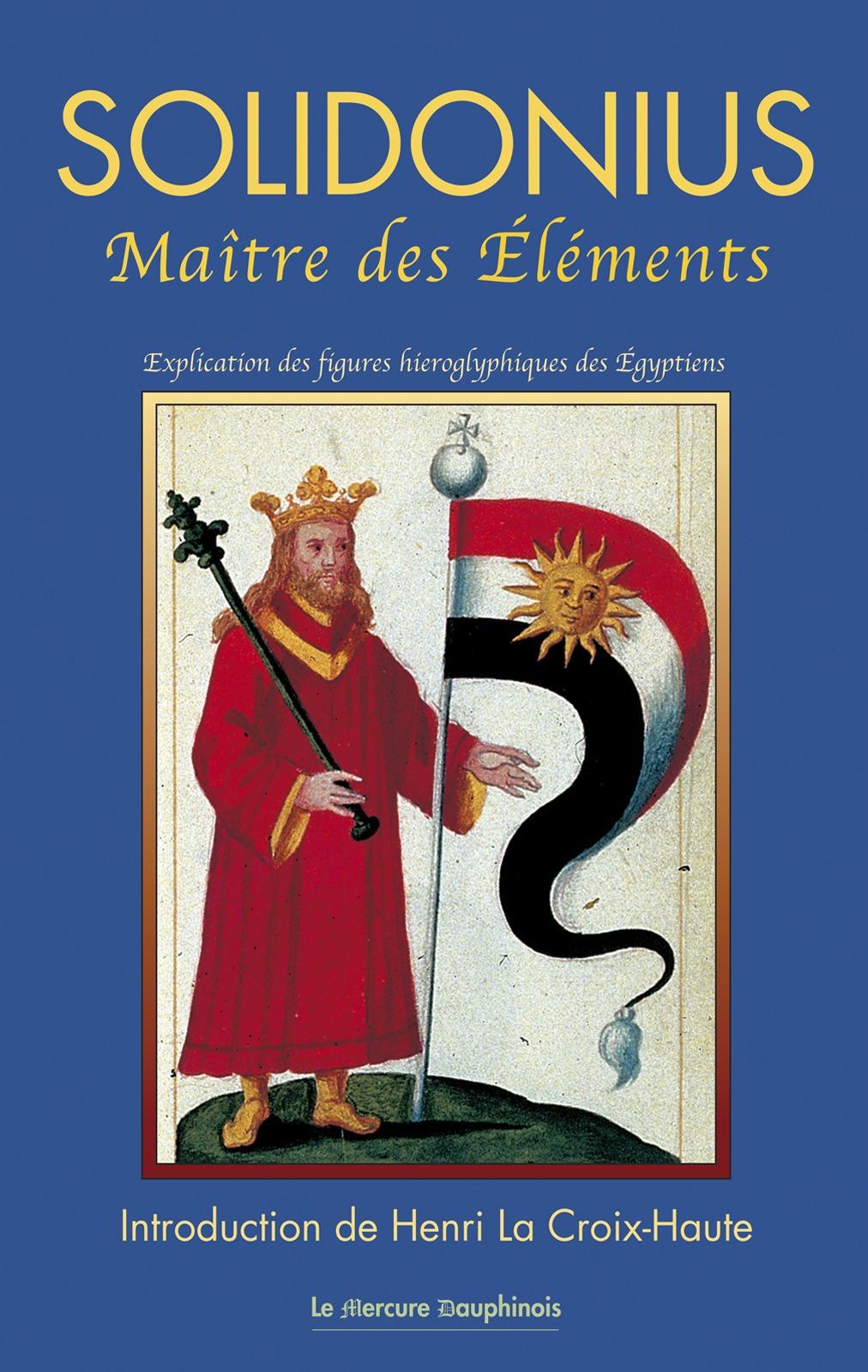 Henri la Croix Haute Solidonius - Maître des Eléments