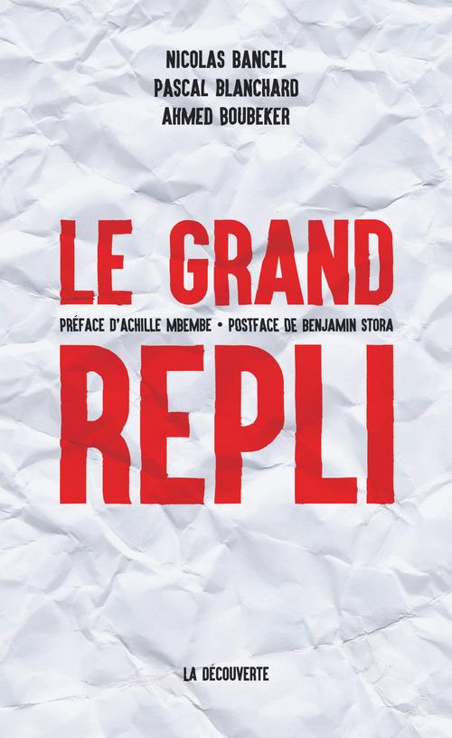 Pascal BLANCHARD Le grand repli