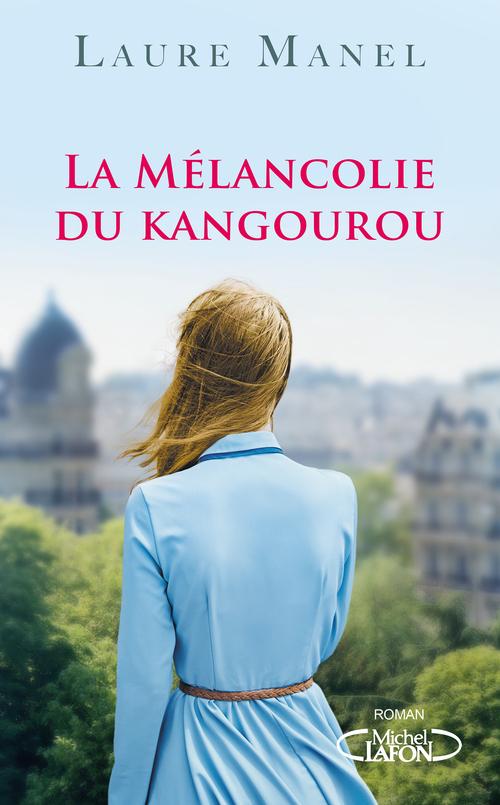 Laure Manel La mélancolie du kangourou
