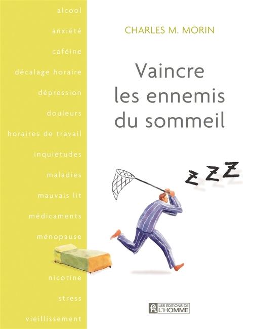 Charles M. Morin Vaincre les ennemis du sommeil
