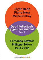 Des intellectuels jugent les mdias - Tome 2
