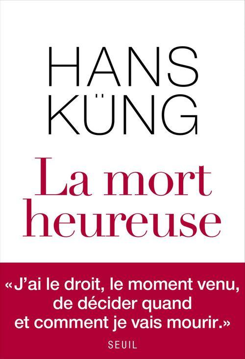 Hans Küng La Mort heureuse