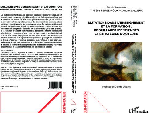 Andre Balleux Therese Perez-Roux Mutations dans l'enseignement et la formation : brouillages identitaires et stratégies d'acteurs