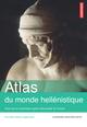 Atlas du monde hell�nistique ; pouvoir et territoires apr�s Alexandre le Grand