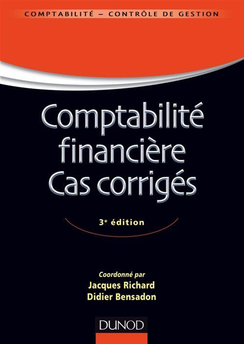 Jacques Richard Comptabilité financière ; cas corrigés