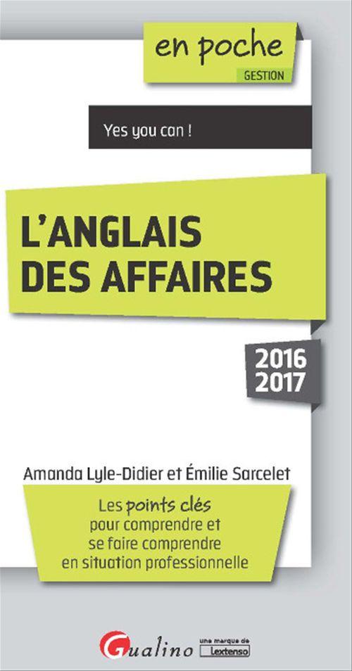 Émilie Sarcelet En poche - L'anglais des affaires 2016-2017 - 6e édition