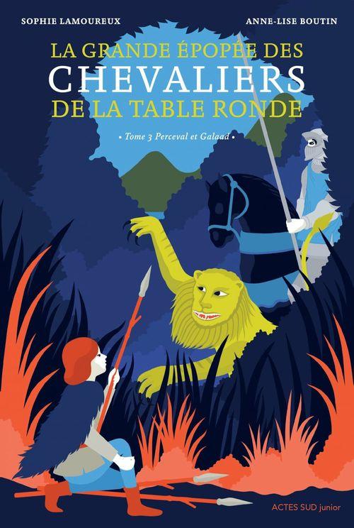 Sophie Lamoureux La Grande épopée des chevaliers de la Table ronde T3