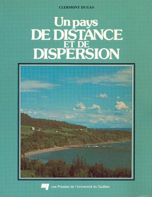 Clermont Dugas Un pays de distance et de dispersion