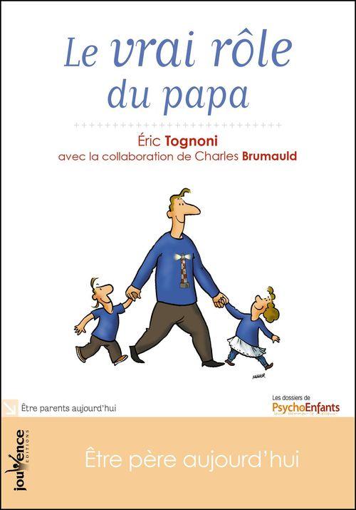Éric Tognoni Le vrai rôle du papa