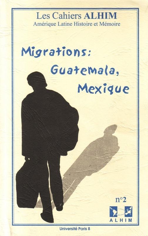 Université Paris VIII 2 | 2001 - Migrations: Guatemala, Mexique - Alhim