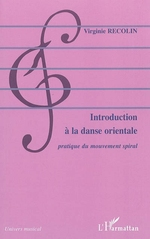 Introduction  la danse orientale ; pratique du mouvement spiral