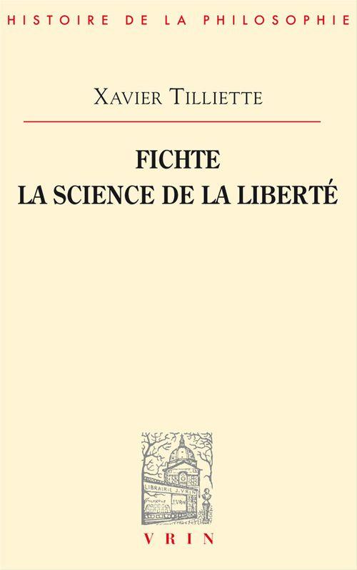 Fichte. La science de la liberté