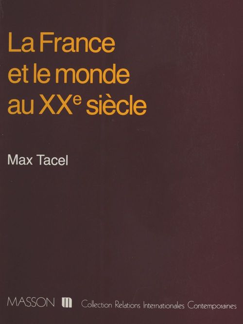 Max Tacel La France et le monde au XXe siècle