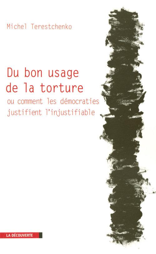 Michel TERESTCHENKO Du bon usage de la torture